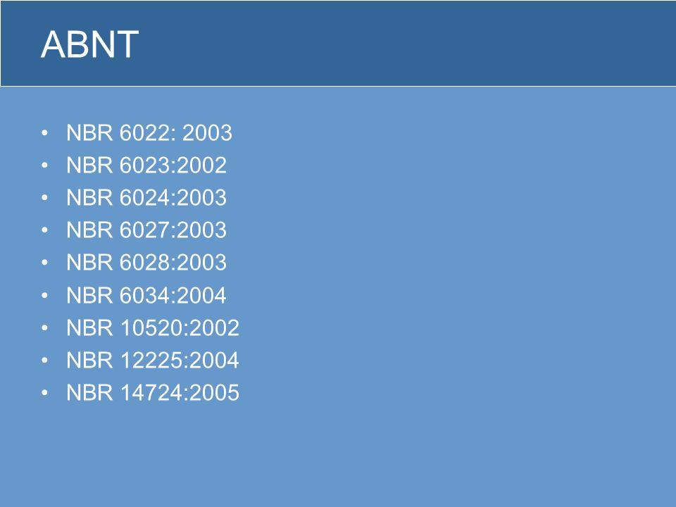 ABNT NBR 6022: 2003 NBR 6023:2002 NBR 6024:2003 NBR 6027:2003