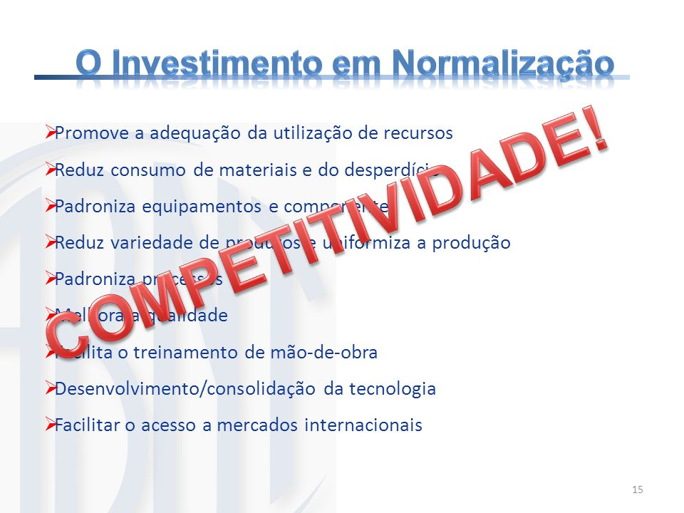 O Investimento em Normalização