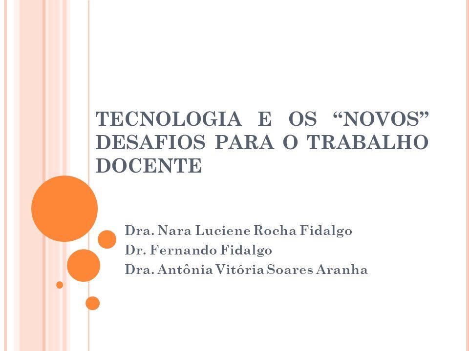 TECNOLOGIA E OS NOVOS DESAFIOS PARA O TRABALHO DOCENTE