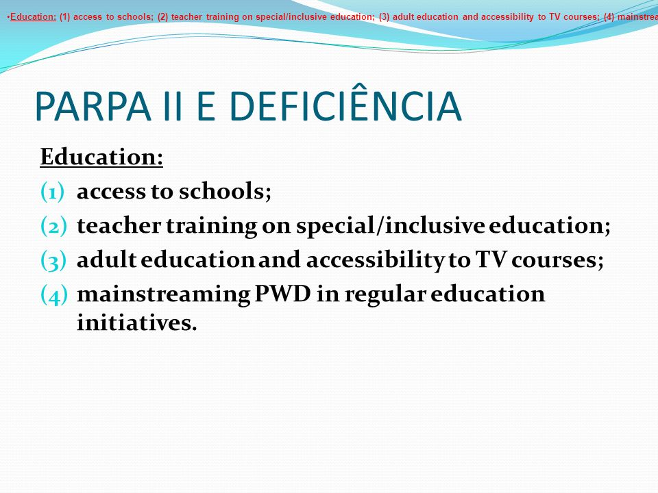 PARPA II E DEFICIÊNCIA Education: access to schools;