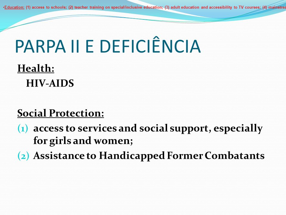 PARPA II E DEFICIÊNCIA Health: HIV-AIDS Social Protection: