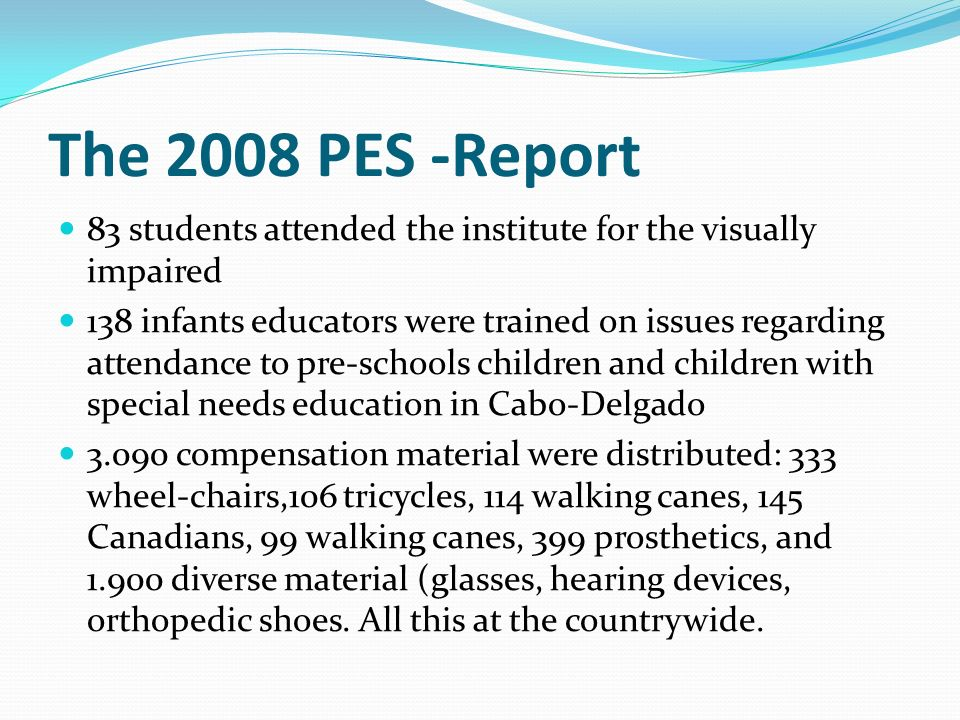 The 2008 PES -Report 83 students attended the institute for the visually impaired.