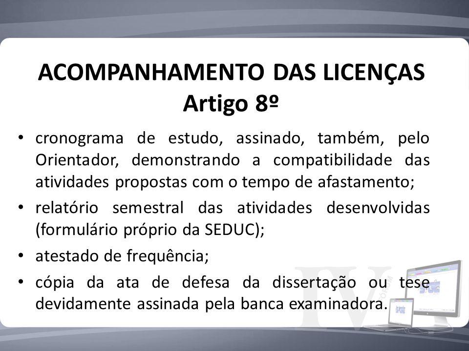 ACOMPANHAMENTO DAS LICENÇAS Artigo 8º