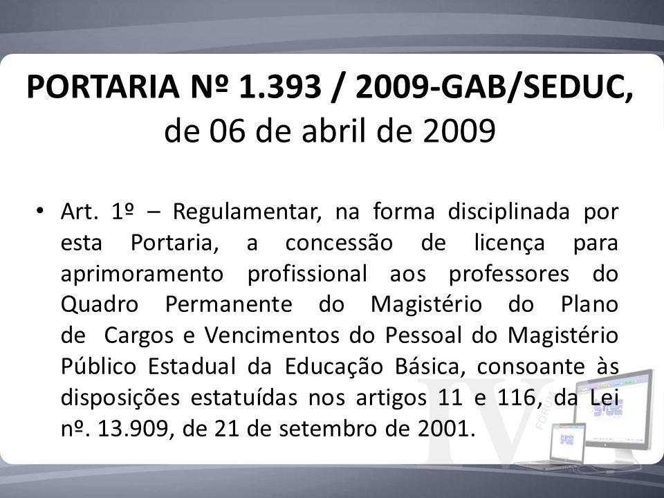 PORTARIA Nº 1.393 / 2009-GAB/SEDUC, de 06 de abril de 2009