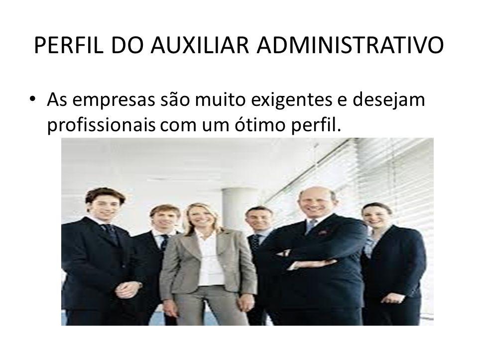 PERFIL DO AUXILIAR ADMINISTRATIVO