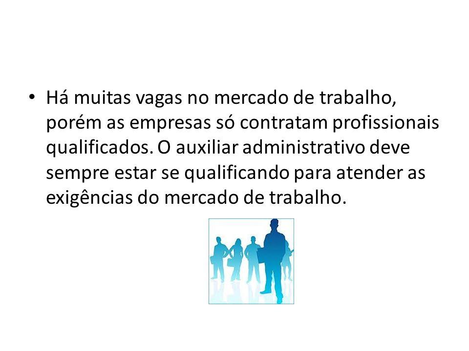 Há muitas vagas no mercado de trabalho, porém as empresas só contratam profissionais qualificados.