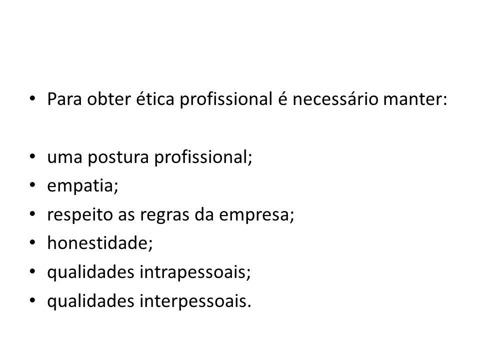 Para obter ética profissional é necessário manter: