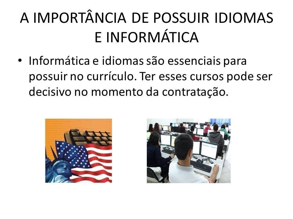 A IMPORTÂNCIA DE POSSUIR IDIOMAS E INFORMÁTICA