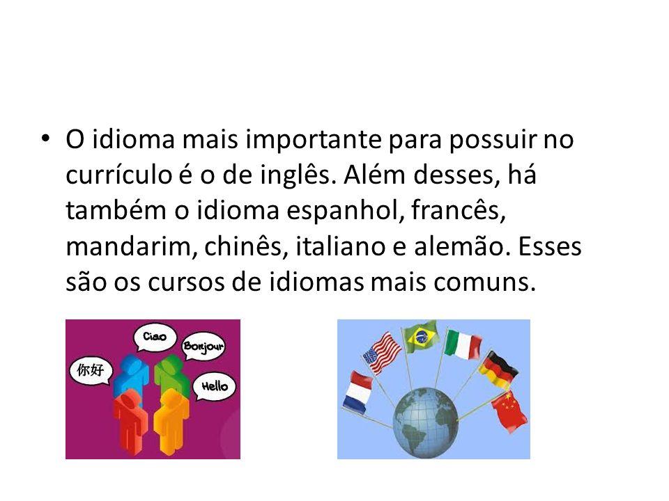 O idioma mais importante para possuir no currículo é o de inglês