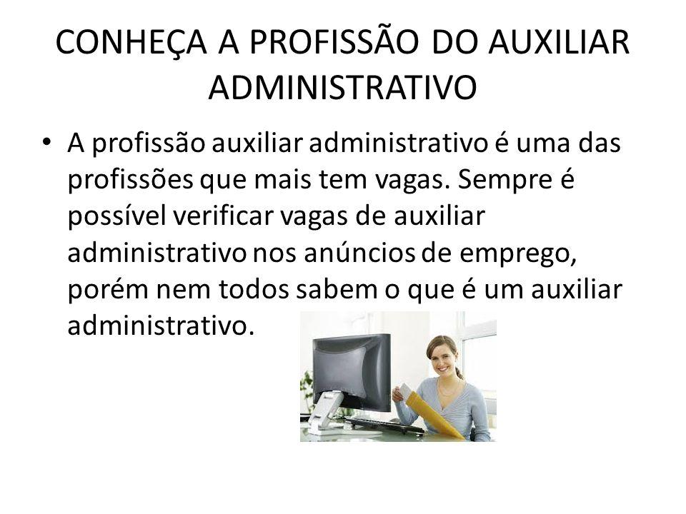CONHEÇA A PROFISSÃO DO AUXILIAR ADMINISTRATIVO