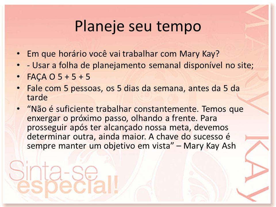 Planeje seu tempo Em que horário você vai trabalhar com Mary Kay