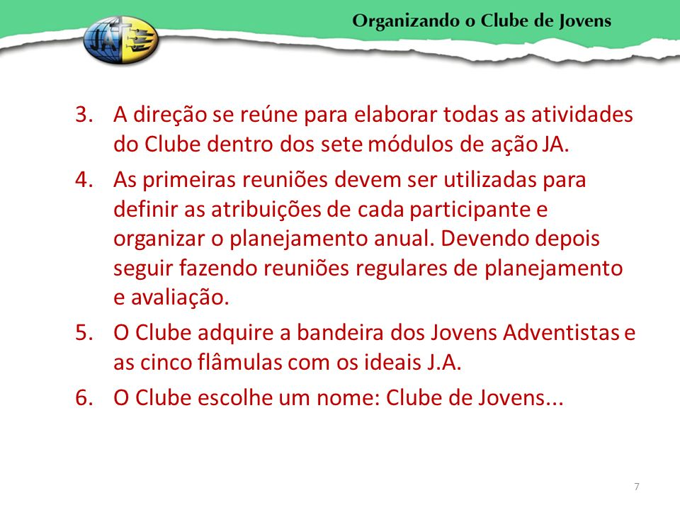 A direção se reúne para elaborar todas as atividades do Clube dentro dos sete módulos de ação JA.