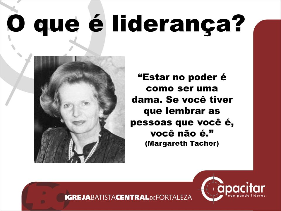 O que é liderança. Estar no poder é como ser uma dama.