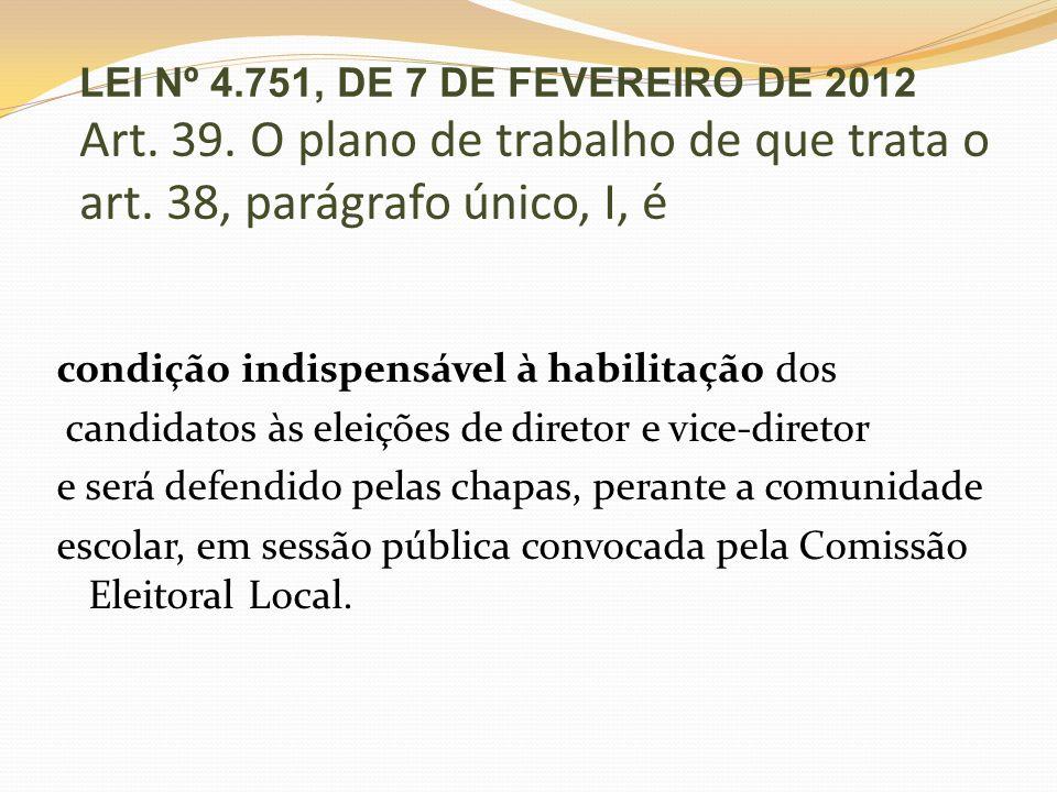 LEI Nº 4. 751, DE 7 DE FEVEREIRO DE 2012 Art. 39