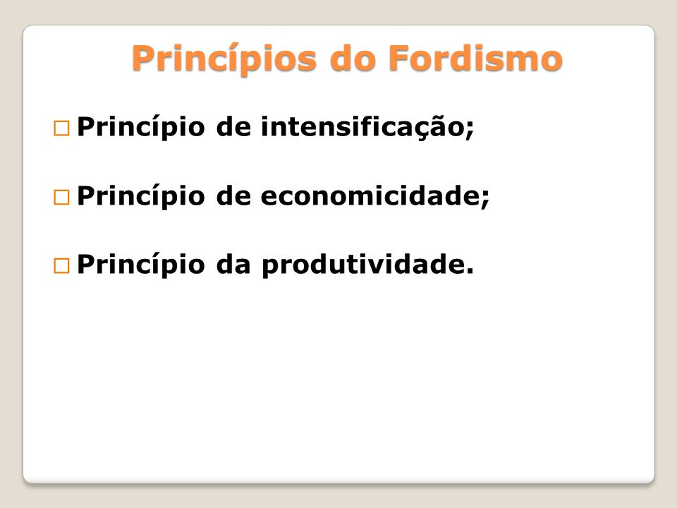 Princípios do Fordismo