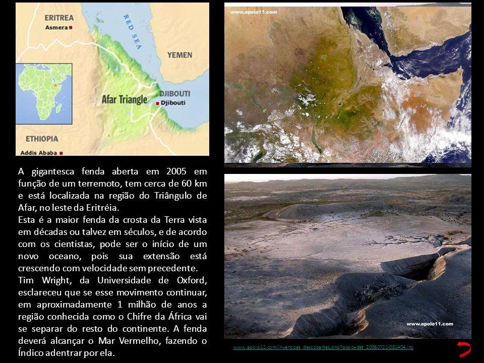 A gigantesca fenda aberta em 2005 em função de um terremoto, tem cerca de 60 km e está localizada na região do Triângulo de Afar, no leste da Eritréia.