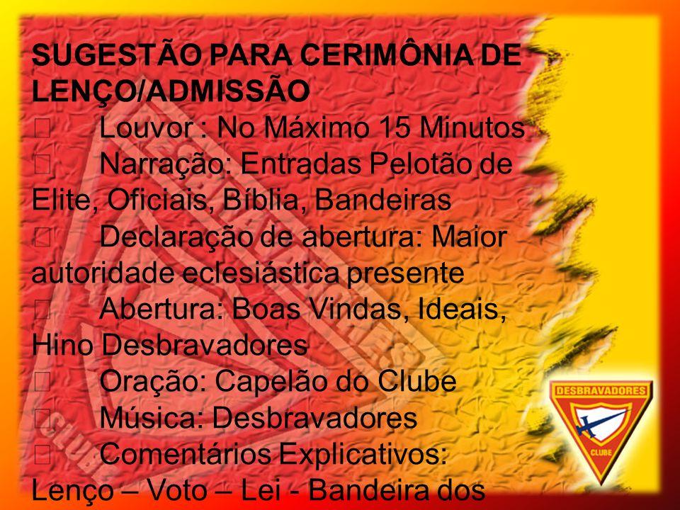 SUGESTÃO PARA CERIMÔNIA DE LENÇO/ADMISSÃO 