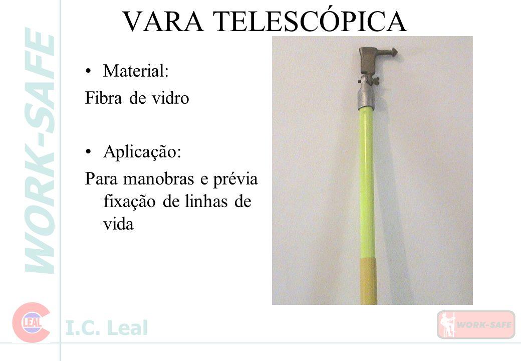VARA TELESCÓPICA Material: Fibra de vidro Aplicação: