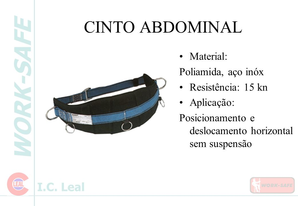 CINTO ABDOMINAL Material: Poliamida, aço inóx Resistência: 15 kn