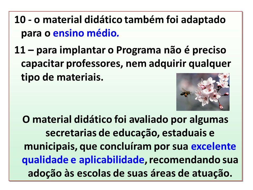 10 - o material didático também foi adaptado para o ensino médio.