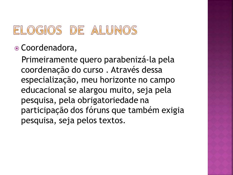 ELOGIOS DE ALUNOS Coordenadora,