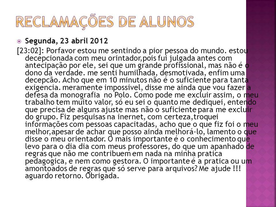 Reclamações de Alunos Segunda, 23 abril 2012