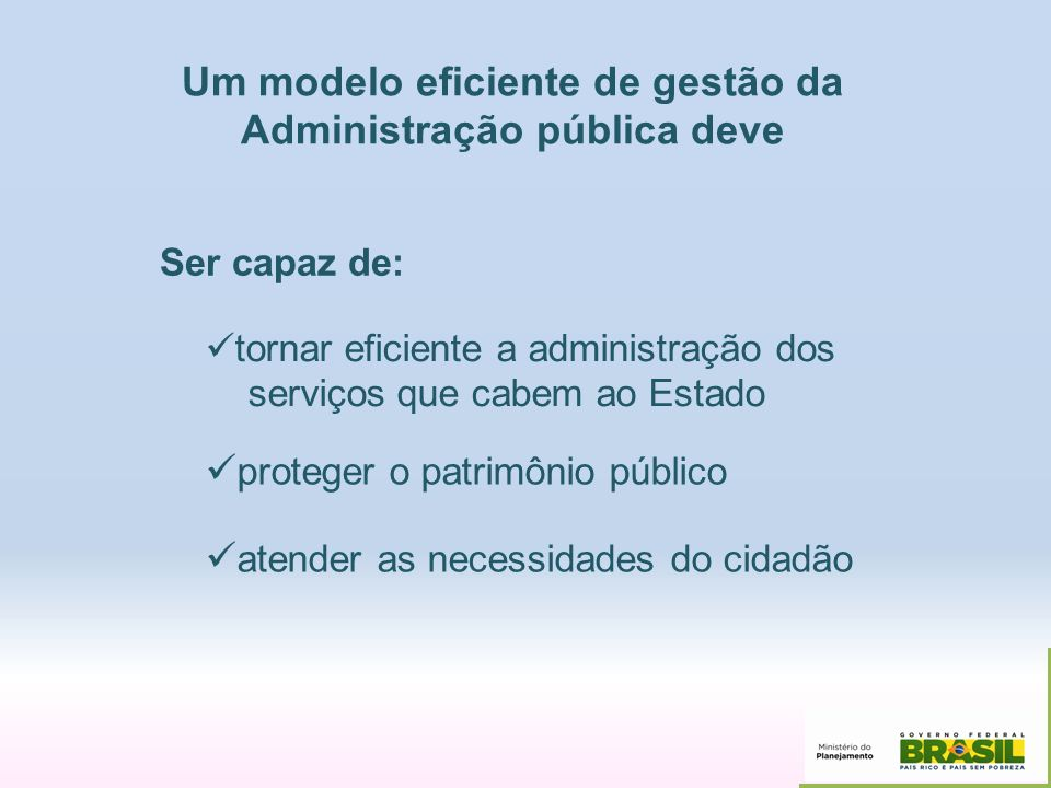 Um modelo eficiente de gestão da Administração pública deve