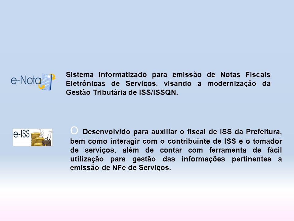Sistema informatizado para emissão de Notas Fiscais Eletrônicas de Serviços, visando a modernização da Gestão Tributária de ISS/ISSQN.