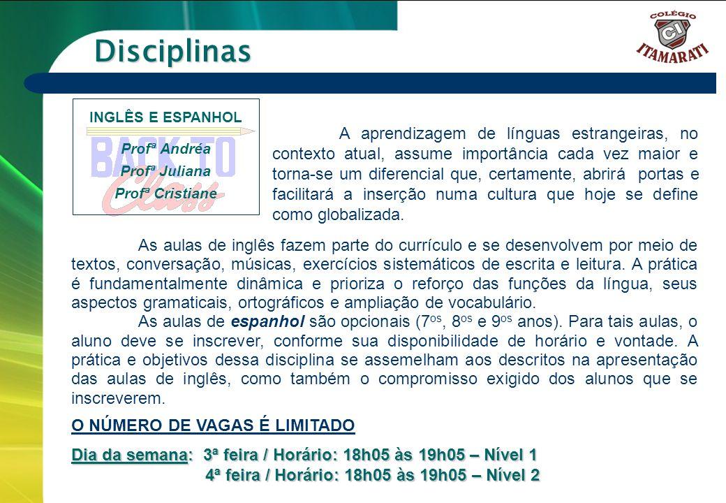 Disciplinas INGLÊS E ESPANHOL. Profª Andréa. Profª Juliana. Profª Cristiane.