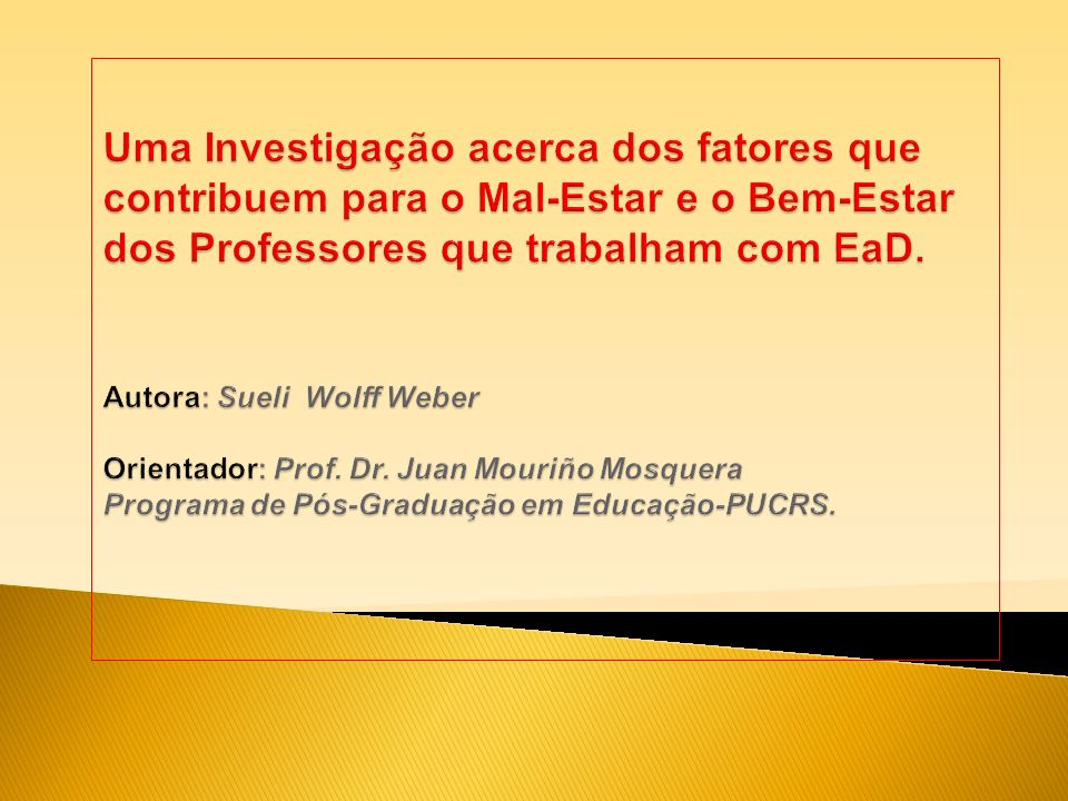 Uma Investigação acerca dos fatores que contribuem para o Mal-Estar e o Bem-Estar dos Professores que trabalham com EaD.