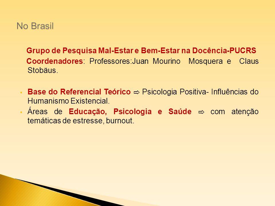 No Brasil Grupo de Pesquisa Mal-Estar e Bem-Estar na Docência-PUCRS