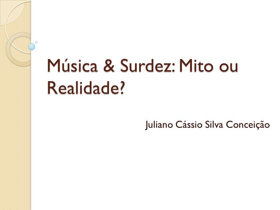 Música & Surdez: Mito ou Realidade