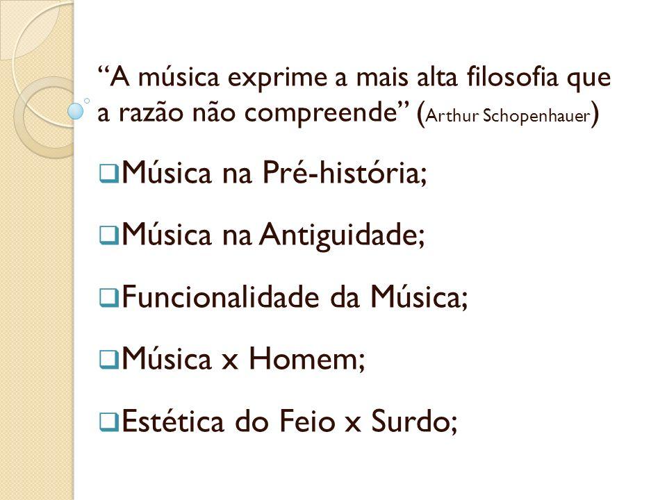 Música na Pré-história; Música na Antiguidade;