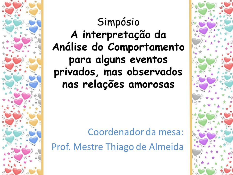 Coordenador da mesa: Prof. Mestre Thiago de Almeida