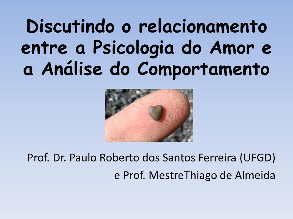 Discutindo o relacionamento entre a Psicologia do Amor e a Análise do Comportamento