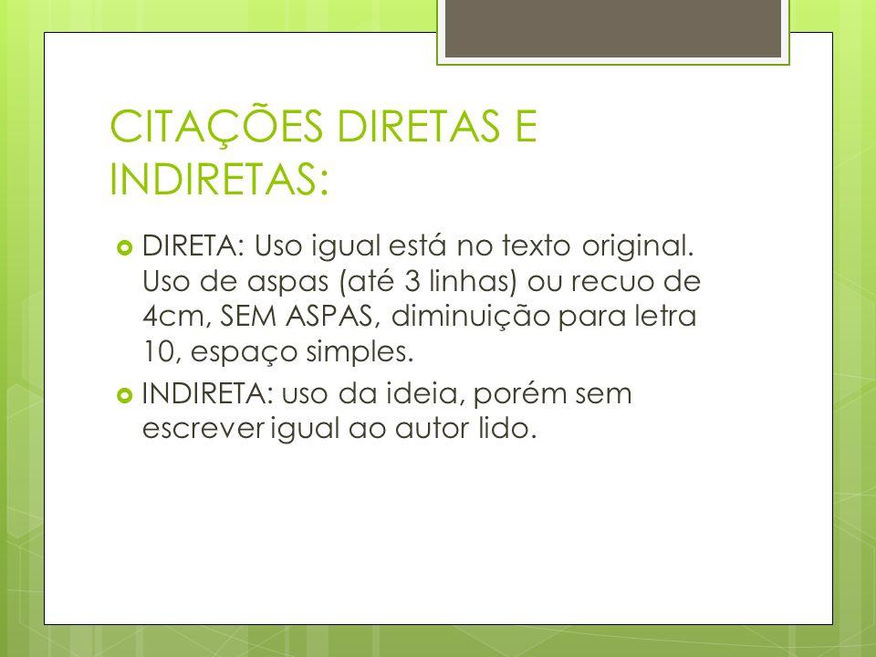 CITAÇÕES DIRETAS E INDIRETAS: