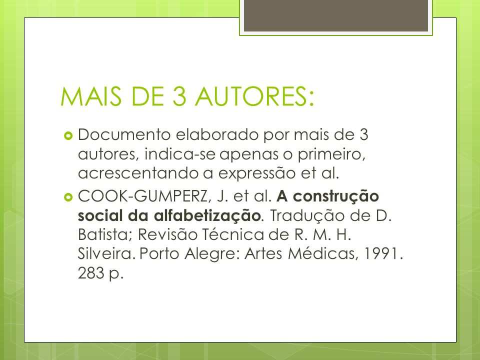 MAIS DE 3 AUTORES: Documento elaborado por mais de 3 autores, indica-se apenas o primeiro, acrescentando a expressão et al.