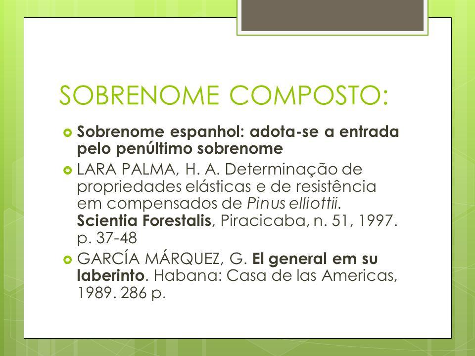 SOBRENOME COMPOSTO: Sobrenome espanhol: adota-se a entrada pelo penúltimo sobrenome.