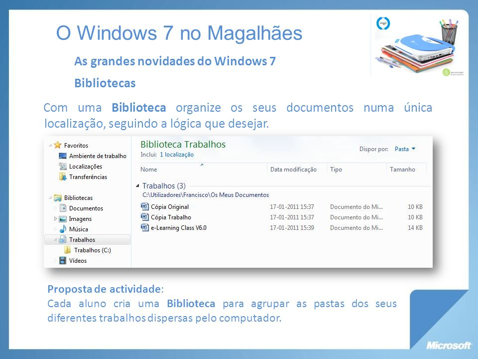 O Windows 7 no Magalhães As grandes novidades do Windows 7 Bibliotecas