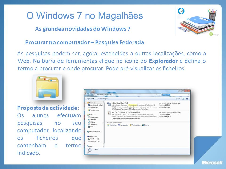 O Windows 7 no Magalhães As grandes novidades do Windows 7