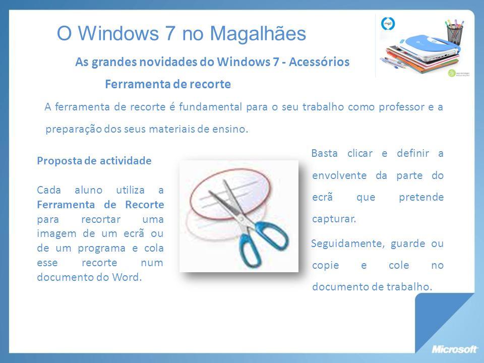 O Windows 7 no Magalhães As grandes novidades do Windows 7 - Acessórios. Ferramenta de recorte.