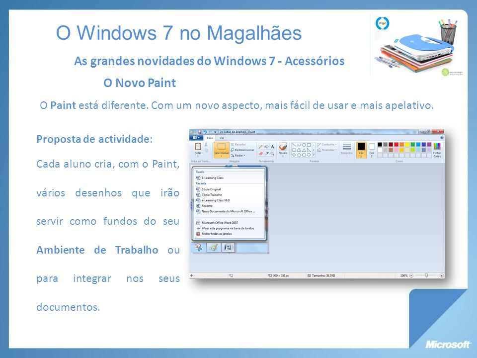 O Windows 7 no Magalhães As grandes novidades do Windows 7 - Acessórios. O Novo Paint.