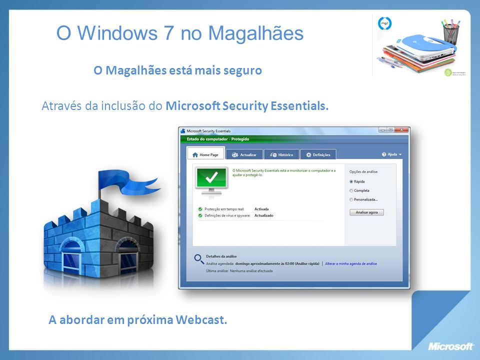 O Windows 7 no Magalhães O Magalhães está mais seguro