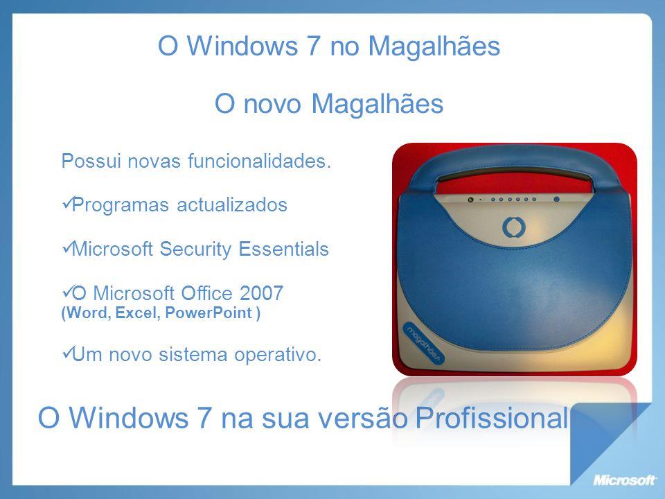 O Windows 7 na sua versão Profissional
