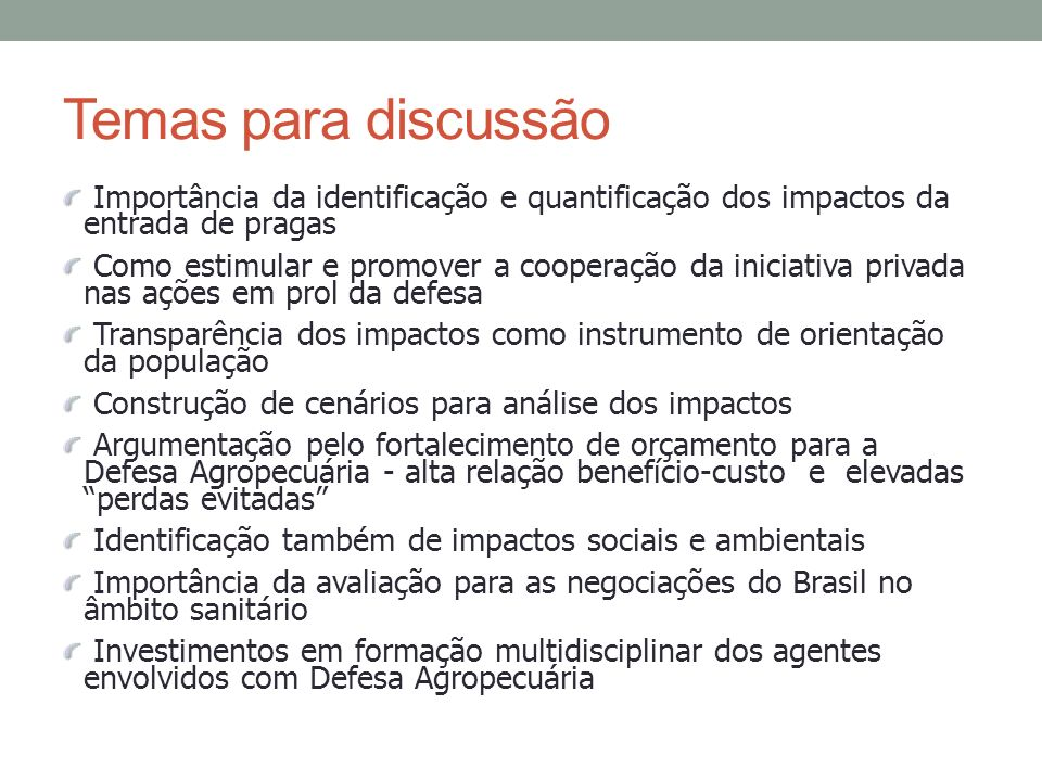 Temas para discussão Importância da identificação e quantificação dos impactos da entrada de pragas.
