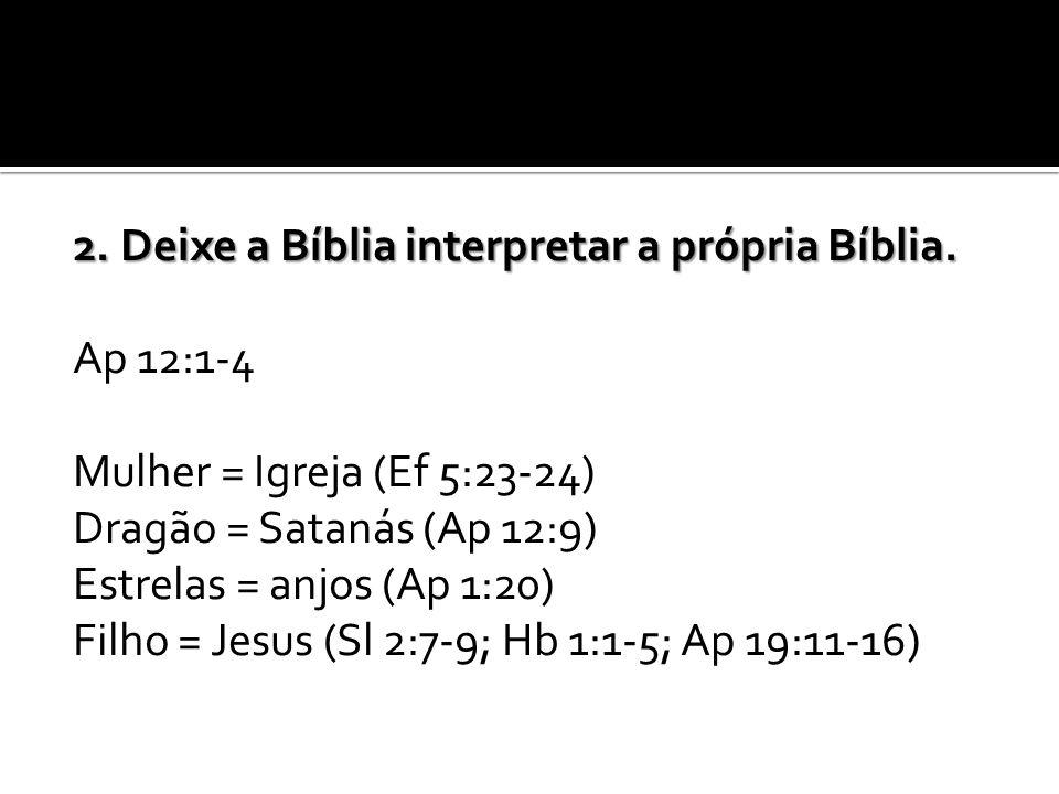 2. Deixe a Bíblia interpretar a própria Bíblia