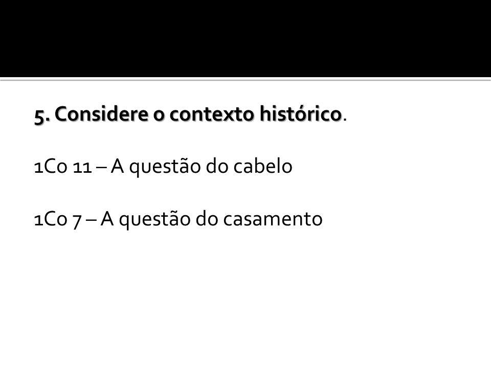 5. Considere o contexto histórico.