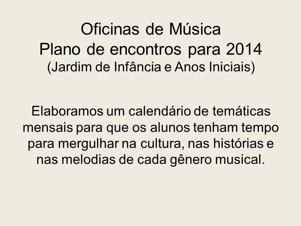 Oficinas de Música Plano de encontros para 2014 (Jardim de Infância e Anos Iniciais)