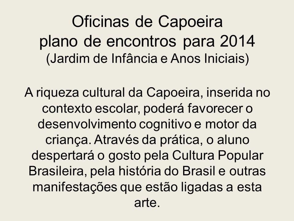 Oficinas de Capoeira plano de encontros para 2014 (Jardim de Infância e Anos Iniciais)