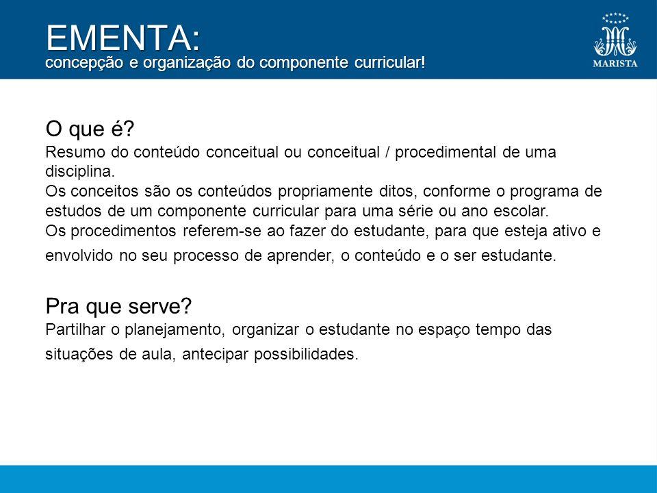 EMENTA: concepção e organização do componente curricular!